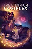 The Eternium Complex: A collection of short stories from all across the universe. (English Edition)