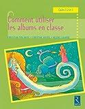 Comment utiliser les albums en classe