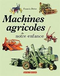 Machines Agricoles de Notre Enfance