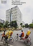 Bengal Stream: The vibrant Architecture Scene of Bangladesh