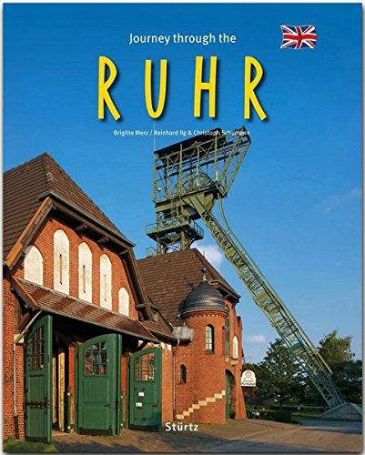 Journey through the Ruhr - Reise durch das Ruhrgebiet: Ein Bildband mit über 200 Bildern auf 140 Seiten - STÜRTZ Verlag