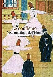 Le soufisme: Voie mystique de l'islam