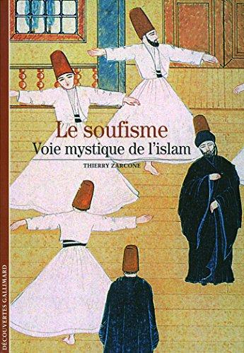 Le soufisme: Voie mystique de l'islam par Thierry Zarcone