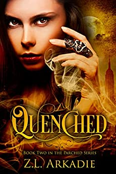 Quenched (The Parched Series, #2): A Vampire Romance by [Arkadie, Z.L.]