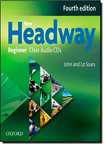 New Headway 4th Edition Beginner. Class CD (New Headway Fourth Edition) por Liz Soars