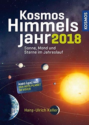 Download Kosmos Himmelsjahr 2018: Sonne, Mond und Sterne im Jahreslauf