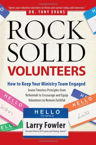 Rock-Solid Volunteers: How to Keep Your Ministry Team Engaged -