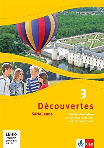 Découvertes 3. Série jaune: Cahier d'activités mit MP3-CD, Video-DVD und Übungssoftware 3. Lernjahr (Découvertes. Série jaune (ab Klasse 6). Ausgabe ab 2012)