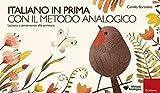 Scarica Libro Italiano in prima con il metodo analogico Lettura e avviamento alla scrittura Con portastrisce strisce pennarello sacchetto (PDF,EPUB,MOBI) Online Italiano Gratis
