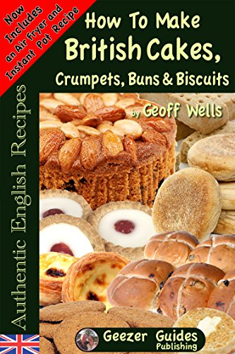 How To Bake British Cakes, Crumpets, Buns & Biscuits (Authentic English Recipes Book 9) (English Edition) Tart Pastry Ring