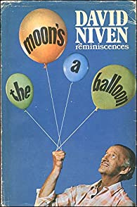 The Moon's a Balloon par David Niven