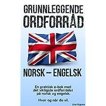 Grunnleggende Ordforråd Norsk - Engelsk: En praktisk e-bok med det viktigste ordforrådet på norsk og engelsk