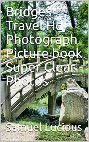 Bridges Travel Hd Photograph Picture book Super Clear Photos (English Edition)