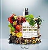 Das Parfüm der Küche: Der Schlüssel zum Genuss