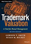 A practical and useful resource for valuing trademarks The Second Edition of Trademark Valuation is a fresh presentation of basic valuation principles, together with important recent changes in worldwide financial reporting regulations and an update ...