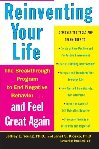 Reinventing Your Life: The Breakthrough Program To End Negative Behaviour And Feel Great Again by Jeffrey E. Young ( 1998 ) Paperback