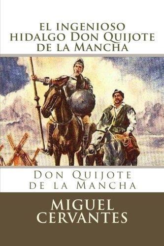el ingenioso hidalgo Don Quijote de la Mancha por Miguel Cervantes