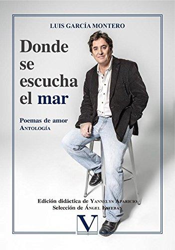 Donde se escucha el mar: Poemas de amor. Antología (Poesía) por Luis García Montero