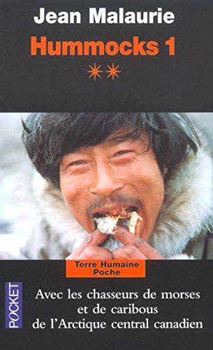 Hummocks 1, Tome 2 : Avec les chasseurs de morse et de caribous de l'Arctique Central canadien