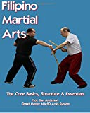 Filipino Martial Arts - The Core Basics, Structure, & Essentials
