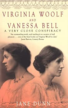 Virginia Woolf And Vanessa Bell: A Very Close Conspiracy by [Dunn, Jane]