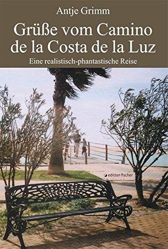 Grüße vom Camino de la Costa de la Luz: Eine realistisch-fantastische Reise