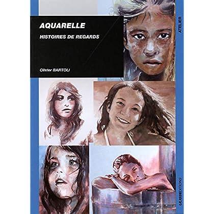 Aquarelle : Histoires de regards