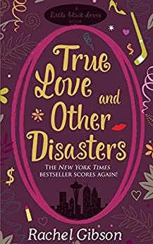 True Love and Other Disasters (Chinooks Hockey Team Book 4) by [Gibson, Rachel]