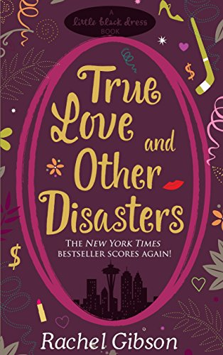 True Love and Other Disasters par Rachel Gibson