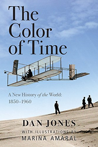 The Color of Time: A New History of the World: 1850-1960 por Dan Jones