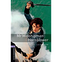 Oxford Bookworms Library: Oxford Bookworms 4. Mr Midshipman Hornblower: 1400 Headwords