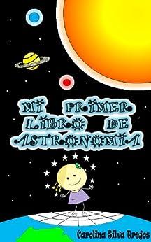 MI PRIMER LIBRO DE ASTRONOMIA (Spanish Edition) von [Trejos, Carolina Silva]