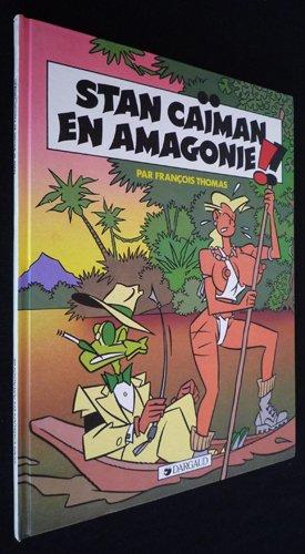 Stan caiman en amagonie (Dargaud Stan Ca)