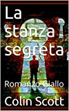 La stanza segreta: Romanzo Giallo (Italian Edition)