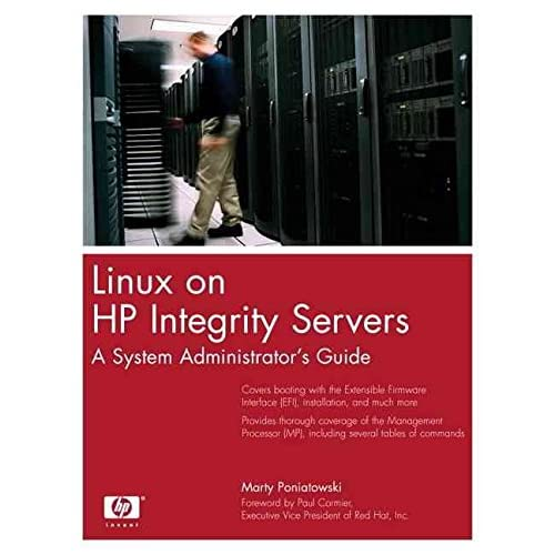[(Linux on HP Integrity Servers : A System Administrator's Guide)] [By (author) Marty Poniatowski] published on (December, 2004)
