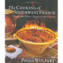 The Cooking of Southwest France: Recipes from France's Magnificient Rustic Cuisine by Paula Wolfert (2005-09-16)