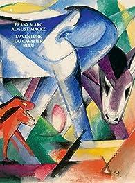 Franz Marc/August Macke, L'aventure du cavalier bleu par Cécile Debray