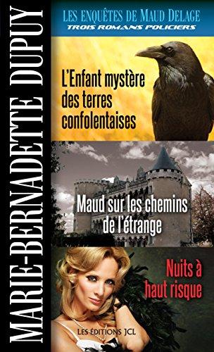Les Enquêtes de Maud Delage, volume 4: L'Enfant mystère des terres confolentaises, Maud sur les chemins de l'étrange et Nuits à haut risque