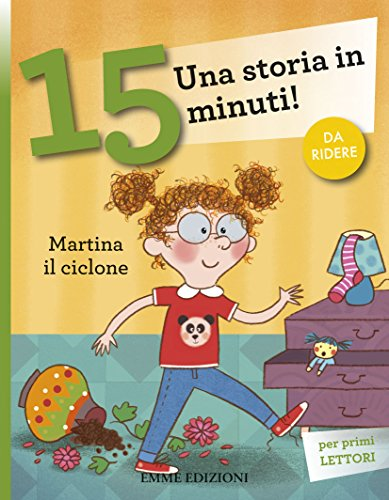 Martina il ciclone. Una storia in 15 minuti! Ediz. illustrata