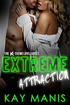Extreme Attraction (X-Treme Love Series Book 5) by [Manis, Kay]
