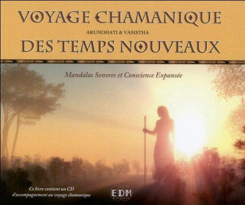 Voyage chamanique des temps nouveaux - Livre + CD par Vasishta