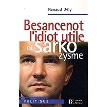 Besancenot, l'idiot utile du sarkozysme