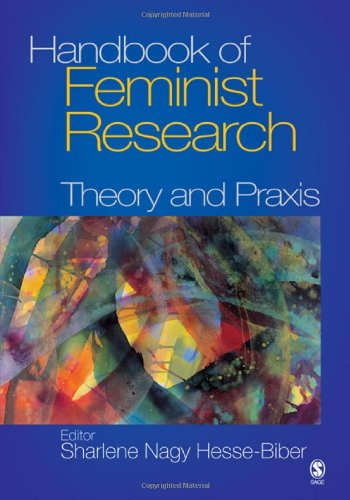 Handbook of Feminist Research: Theory and Praxis