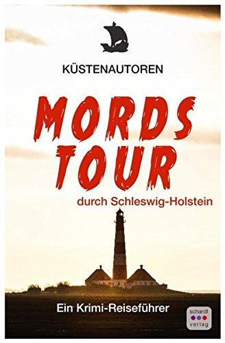 : Mordstour durch Schleswig-Holstein
