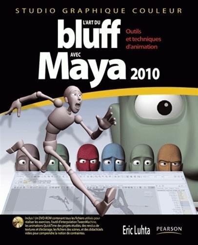 Art du Bluff avec Maya 2010 (l')