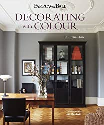 Farrow & Ball Decorating with Colour by Ros Byam Shaw (2013-10-10)