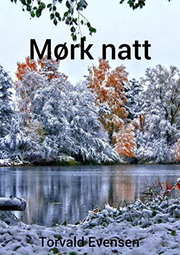 Mørk natt (Norwegian Edition) por Torvald Evensen