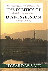 The Politics of Dispossession: The Struggle for Palestinian Self- Determination, 1969-1994 by Edward W. Said (1994-06-21)