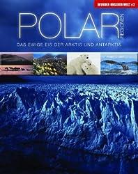 Wunder unserer Welt: Polarregionen: Das ewige Eis der Arktis und Antarktis