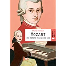 Mozart une petite musique de vie (Grands musiciens t. 1)